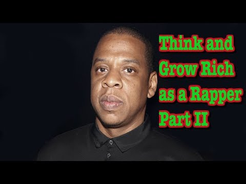 Think and Grow Rich as a Rapper Part II