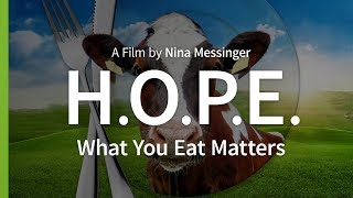 H.O.P.E. What You Eat Matters (2018) - Full Documentary (Subs: FR/PT/ES/ZH)