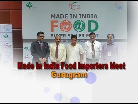 Made in India Food Importers Meet 2017 | Gurugram | 21 April 2017 (Part 1)