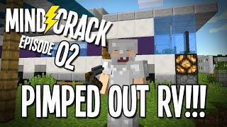 "Minecraft Mindcrack Server Ep 02 - ""Pimped Out RV!!!"""