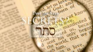 Does God Keep Secrets from His Children?