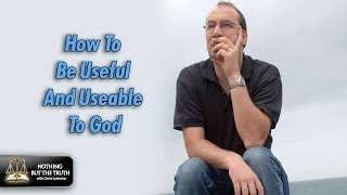 How To Be Useful And Usable To God