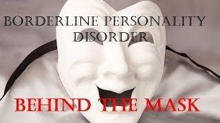 getlinkyoutube.com-Borderline Personality Disorder -  Behind the Mask - Trigger warning