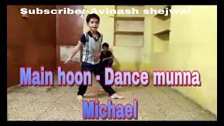 Main Hoon - Song   Munna Michael 2017   VERY TALENTED KID   YASH  Avinash Shejwal