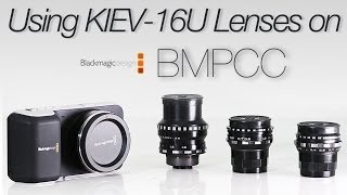 getlinkyoutube.com-Using Kiev-16U Lenses on BMPCC | TEST VIDEO