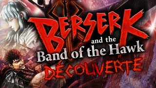 Découverte - Berserk and the Band of the Hawk (Berserk Musô)