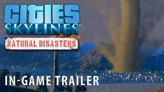 Cities: Skylines - Natural Disasters Trailer