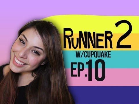 Runner 2 Ep.10 w/ Cupquake