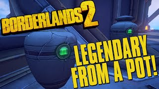 getlinkyoutube.com-Borderlands 2 Legendary Weapon Drop From A Pot!