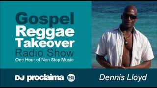 GOSPEL REGGAE 2018  - One Hour Gospel Reggae Takeover Show - DJ Proclaima 13th July width=