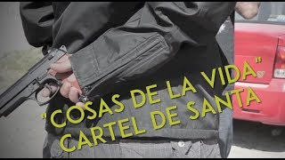 getlinkyoutube.com-CARTEL DE SANTA COSAS DE LA VIDA
