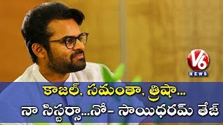 Sai Dharam Tej About The Role Of Actresses In His Movies | V6 News