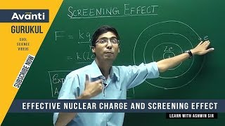 Effective Nuclear Charge & Screening Effect - Atomic structure - Ashwin Sir