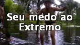 Seu medo ao Extremo view on youtube.com tube online.