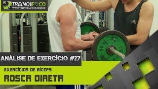 Rosca direta - Execução correta e variações - Análise de Exercício #27