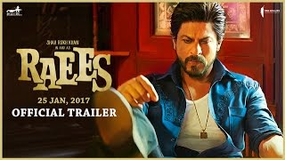 Watch Official Trailer - Raees | Shah Rukh Khan