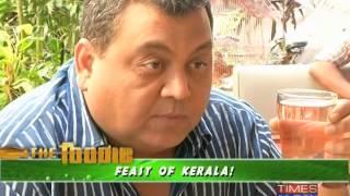 The Foodie - Feast of Kerala -  Full Episode
