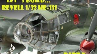 getlinkyoutube.com-LETS BUILD... REVELL HE-111 1/32 PART V and Final!
