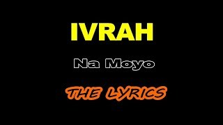 Ivrah - Na Moyo(Official Lyrics)