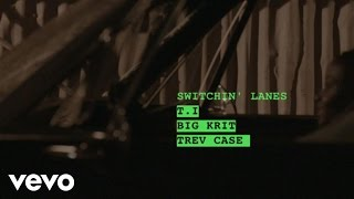 Switchin Lanes (ft. Big K.R.I.T., Trev Case)