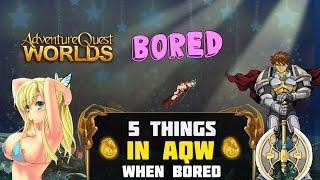getlinkyoutube.com-=AQW= TOP 5 - Things to do in AQWorlds when you're BORED 2016