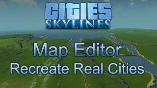 getlinkyoutube.com-Map Editor Tutorial: Create Real World Cities - Cities: Skylines
