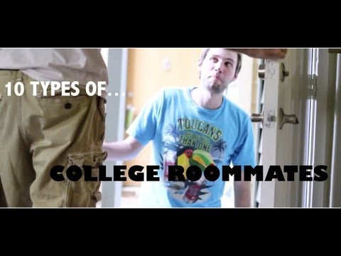 10 Types Of College Roommates