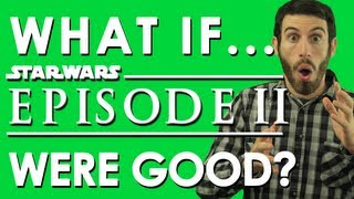 getlinkyoutube.com-WHAT IF STAR WARS EPISODE II WERE GOOD? (Belated Media)