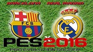 getlinkyoutube.com-PES 2016 - Barcelona x Real Madrid - Sussuworld