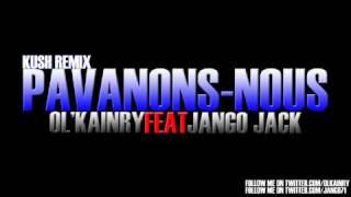 Ol'kainry (feat jango jack) - Pavanons nous (kush rmx)