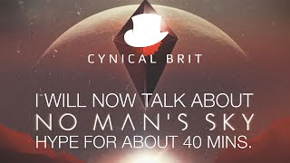 getlinkyoutube.com-I will now talk about No Man's Sky hype for about 40 minutes