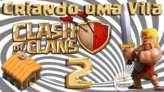 getlinkyoutube.com-Criando uma Vila no Clash #02 (cv2) - Rodolfo Clash of Clans