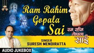 RAM RAHIM GOPALA SAI, Sai Bhajans By SURESH MENDIRATTA I Full Audio Songs Juke Box i T-Series Bhakti