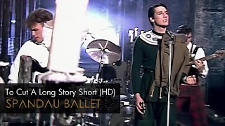 getlinkyoutube.com-Spandau Ballet - To Cut A Long Story Short