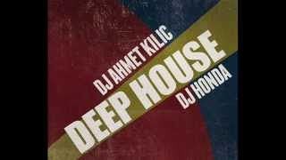 Deep house set 2014 Ahmet Kilic & Honda