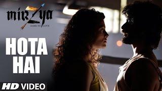 HOTA HAI Video Song   MIRZYA   Shankar Ehsaan Loy   Rakeysh Omprakash Mehra   Gulzar   T-Series