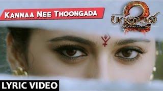 Kanna Nee Thoongadaa Lyrical Video Song || Baahubali 2 Tamil | Prabhas,Rana,Anushka Shetty,Tamannaah