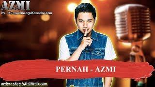PERNAH - AZMI Karaoke