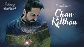 Official Video: Chan Kitthan Song | Ayushmann | Pranitha | Bhushan Kumar | Rochak | Kumaar width=