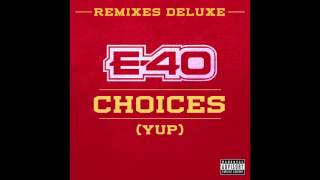 "getlinkyoutube.com-E-40 ""Choices"" (Yup) Feat. Snoop Dogg & 50 Cent [Remix]"