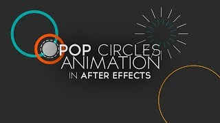 Pop Circles Animation in After Effects | Tutorial + Update