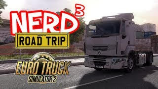 getlinkyoutube.com-Nerd³ The Road Trip! Euro Truck Simulator 2