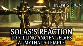 getlinkyoutube.com-Dragon Age: Inquisition - Solas's reaction to killing ancient elves at Mythal's Temple