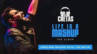 DJ Chetas - Tu Cheez Badi vs All The Way Up | #LifeIsAMashup | Neha Kakkar, Udit Narayan,