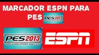getlinkyoutube.com-DESCARGAR MARCADOR DE ESPN EN ESPAÑOL PARA PES 2013