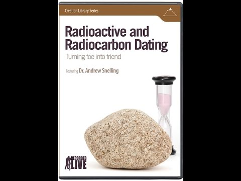 Radioactive and Radiocarbon Dating: Turning Foe Into Friend - Dr. Andrew Snelling