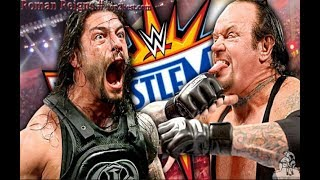 WWE Last Fight of The Undertaker vs Roman Reigns at Wrestlemania 33