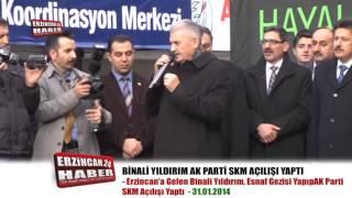 Binali Yıldırım Erzincan'da AK Parti Seçim Bürosu Açtı