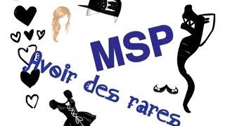 /Tuto n°1/ Comment avoir des rares sur msp (sans Charles Proxi)