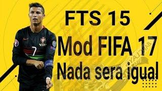 getlinkyoutube.com-El mejor FTS 15 del mundo Mod FIFA 17 (Actualizado al 100%)